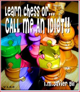 Learn chess or call me an idiot!!